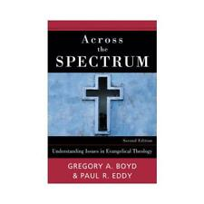 Across the Spectrum by Gregory A. Boyd (author), Paul R. Eddy (author)