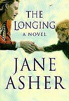 Asher, Jane, The Longing, Like New, Hardcover