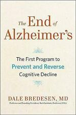 The End of Alzheimer's: First Program to Prevent and Reverse Cognitive Decline