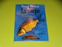 LIVRE - LA CARPE - ses moeurs ses peches - R. RENAULT - 1976 - PECHE