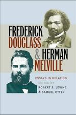 Frederick Douglass and Herman Melville : Essays in Relation (2008, Paperback)