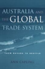 Australia and the World Trade System : From Havana to Seattle by Ann Capling...