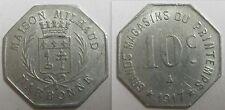 JETON - 10 Cent. 1917  MAISON MILHAUD - GRANDS MAGASINS DU PRINTEMPS -  NARBONNE