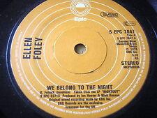 """ELLEN FOLEY - WE BELONG TO THE NIGHT    7"""" VINYL"""