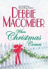 When Christmas Comes by Debbie Macomber (2004, Hardcover)