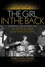 The Girl in the Back A Female Drummer's Life with Bowie Blondie and 000218147