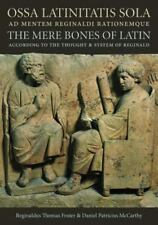 OSSA LATINITATIS SOLA / THE MERE BONES OF LATIN - FOSTER, REGINALDUS THOMAS/ MCC