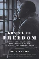 Gospel of Freedom: Martin Luther King, Jr.s Letter from Birmingham Jail and the