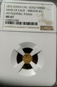 1853 Arms of California Gold Token, Octagonal  NGC MS67. Rare grade and type