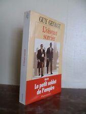GUY GEORGY L'OISEAU SORCIER APRES LE PETIT SOLDAT DE L'EMPIRE/FLAMMARION 1993 **