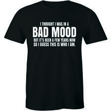 I Thought I Was Just In A Bad Mood- Adults Funny Sarcastic Slogan Tee Men Tshirt