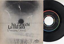 IVA ZANICCHI disco 45 giri MADE in ITALY La mia sera STAMPA ITALIANA