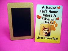 """Siberian"" A House Isn't Home - Dog Fridge Magnet - Sku# 19"