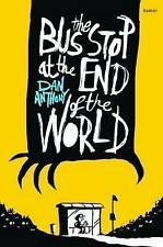The Bus Stop at the End of the World by Dan Anthony | Paperback Book | 978178562