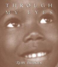 Through My Eyes by Ruby Bridges (1999, Hardcover)
