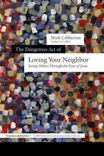 The Dangerous Act of Loving Your Neighbor: Seeing Others Through the Eyes of Jes