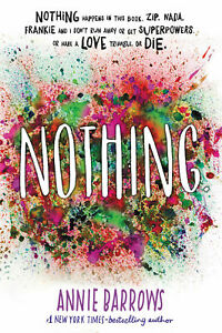 NOTHING BY ANNIE BARROWS - PAPERBACK BOOK (2017) DRAMA, ROMANCE - YOUNG ADULT