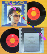 LP 45 7'' F.R.DAVID Sahara night Shooting star 1986 italy CBS 7206 no cd mc dvd*