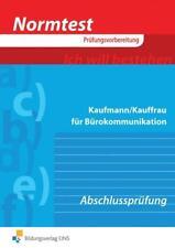 Normtest / Normtest Kaufmann/Kauffrau für Bürokommunikation Abschlussprüfung