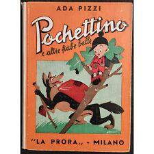 Pochettino e Altre Fiabe Belle - A. Pizzi - Ed. La Prora - 1944