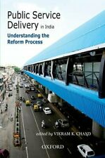 Public Service Delivery in India: Understanding the Reform Process