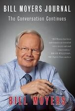 New - Bill Moyers Journal: The Conversation Continues by Moyers, Bill