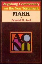 Augsburg Commentary on the New Testament: Mark by Donald H. Juel (1990,...