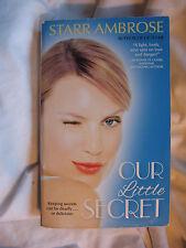 Our Little Secret by Starr Ambrose (2009, Paperback)