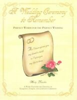 Wedding Ceremony to Remember : Perfect Words for the Perfect Wedding, A Word ...