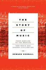 The Story of Music : From Babylon to the Beatles: How Music Shaped Civilization
