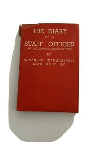 THE DIARY OF A STAFF OFFICER AT ADVANCED HEADQUARTERS MORTH B.A.F.F. 1940