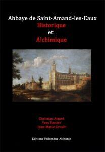 Alchimie, Abbaye de Saint-Amand-les-Eaux Historique et Alchimique
