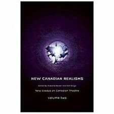 New Canadian Realisms: New Essays on Canadian Theatre, Volume 2-ExLibrary