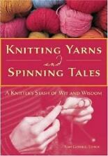 BOOK: KNITTING YARNS AND SPINNING TALES, Knitter's Wit & Wisdom, HC, DJ, new