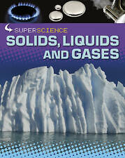 Solids, Liquids and Gases (Super Science)-ExLibrary