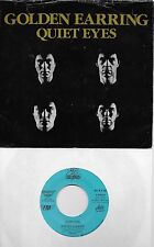 GOLDEN EARRING  Quiet Eyes  rare promo 45 with PicSleeve