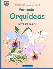 Livro de Colorir: BROCKHAUSEN Livro de Colorir Vol. 3 - Fantasia: Orquídeas :...