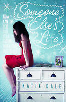Someone Else's Life by Katie Dale (Paperback, 2012)