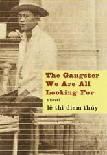 The Gangster We Are All Looking For by Thi Diem Thúy Lê hardcover dj 1st