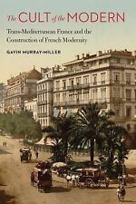 THE CULT OF THE MODERN - MURRAY-MILLER, GAVIN - NEW HARDCOVER BOOK