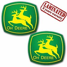 2 VINYL FUNNY STICKERS OH DEERE COOL AUTO MOTO BIKE CAR VAN TRUCK TUNING B 283