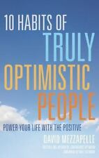 10 Habits of Truly Optimistic People: Power Your Life with the Positive (Contag