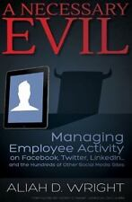 A Necessary Evil: Managing Employee Activity on Facebook, LinkedIn and the Hundr
