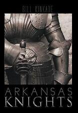 Arkansas Knights: By Bill Kinkade
