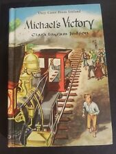 Michael's Victory: They Came From Ireland .. Judson, Clara Ingram 1946