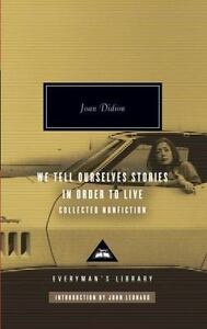 We Tell Ourselves Stories in Order to Live: Collected Nonfiction (0307264874)