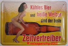 Blechschild 20x30 cm - spruch: Kühles Bier und heiße Weiber Frauen