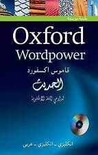Oxford Wordpower Dictionary for Arabic-speaking learners of English: A new edition of this highly successful dictionary for Arabic learners of English by Oxford University Press (Mixed media product, 2010)