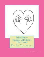Irish Water Spaniel Valentine's Day Cards: Do It Yourself