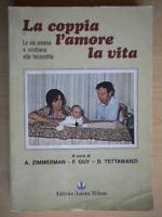 La coppia l'amore la vita Zimmerman Tettamanzi Ancora religione famiglia figli 3